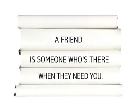 a-friend-is-someone-whos-there-when-they-need-you.