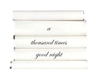 a-thousand-times-good-night