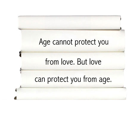 age-cannot-protect-you-from-love.-but-love-can-protect-you-from-age.