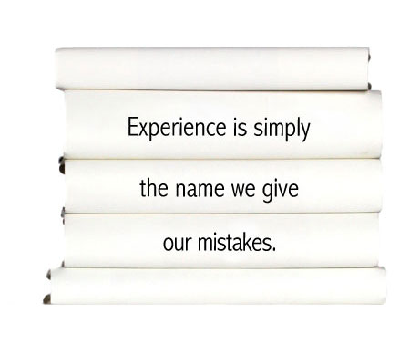 experience-is-simply-the-name-we-give-our-mistakes.