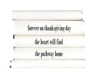 forever-on-thanksgiving-day-the-heart-will-find-the-pathway-home