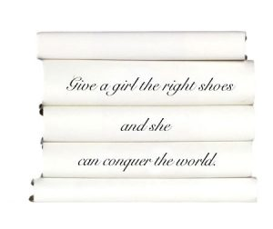 give-a-girl-the-right-shoes-and-she-can-conquer-the-world.