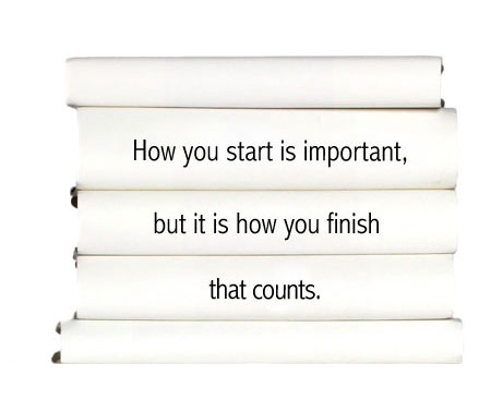 how-you-start-is-important-but-it-is-how-you-finish-that-counts.