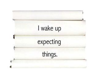 i-wake-up-expecting-things.