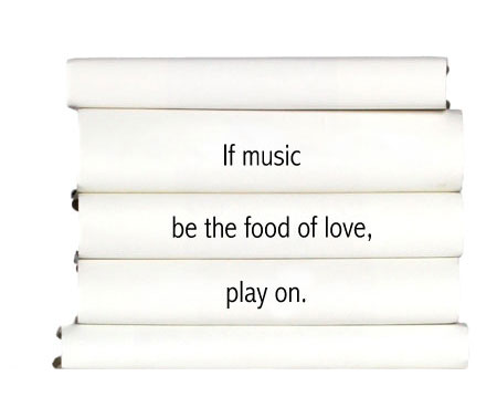 if-music-be-the-food-of-love-play-on.