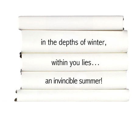 in-the-depths-of-winter-within-you-lies..an-invincible-summer