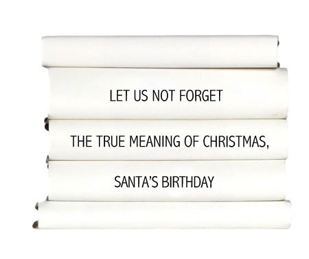 let-us-not-forget-the-true-meaning-of-christmas-santas-birthday