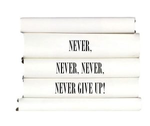 never-never-never-never-give-up