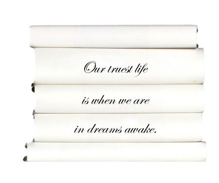 our-truest-life-is-when-we-are-in-dreams-awake.