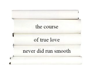 the-course-of-true-love-never-did-run-smooth