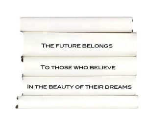 the-future-belong-to-those-who-believe-in-the-beauty-of-their-dreams