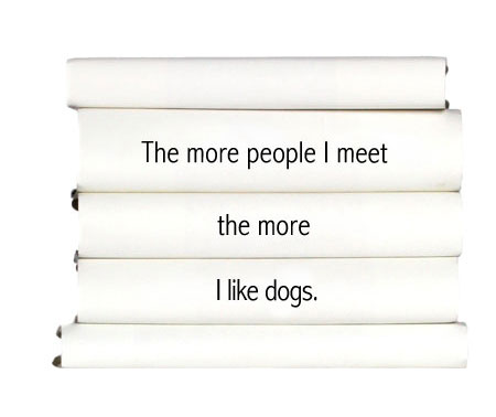 the-more-people-i-meet-the-more-i-like-dogs.