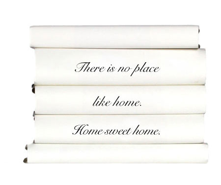 there-is-no-place-like-home.-home-sweet-home.