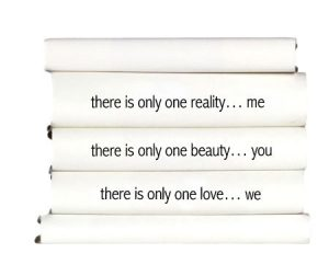 there-is-only-one-reality...me_.-there-is-only-one-beauty...-you.-there-is-only-one-love...we_.