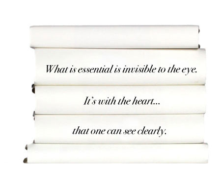 what-is-essential-is-invisible-to-the-eye.-its-with-the-heart...that-one-can-see-clearly.