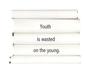 youth-is-wasted-on-the-young.
